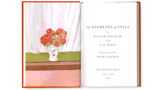 <i>The Elements of Style</i> by William Strunk Jr. Illustrated by Maira Kalman