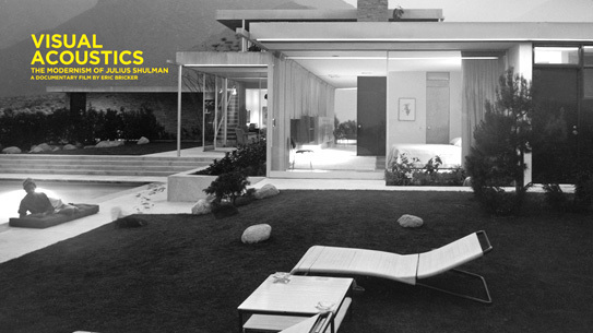 Visual Acoustics, The Modernism of Julius Shulman