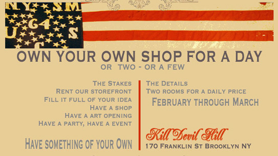 Open your own shop for a day or two at Kill Devil Hill's space.