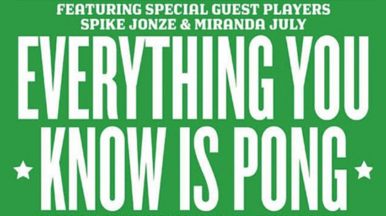 Everything You Know is Pong a benefit for 826LA