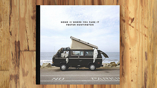Foster Huntington – Home Is Where You Park It