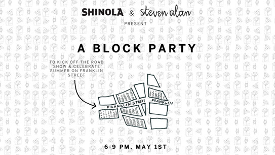 Shinola & Steven Alan Block Party